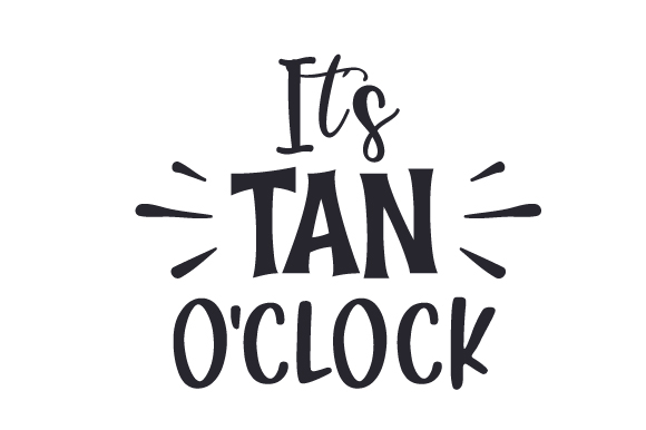 Download Free It S Tan O Clock Svg Cut File By Creative Fabrica Crafts for Cricut Explore, Silhouette and other cutting machines.