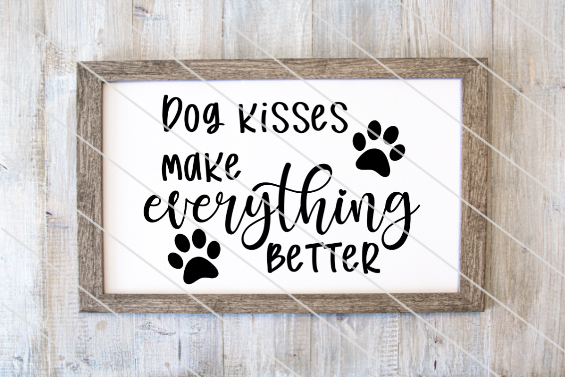 Download Free Dog Kisses Make Everything Better Graphic By Amy Anderson for Cricut Explore, Silhouette and other cutting machines.