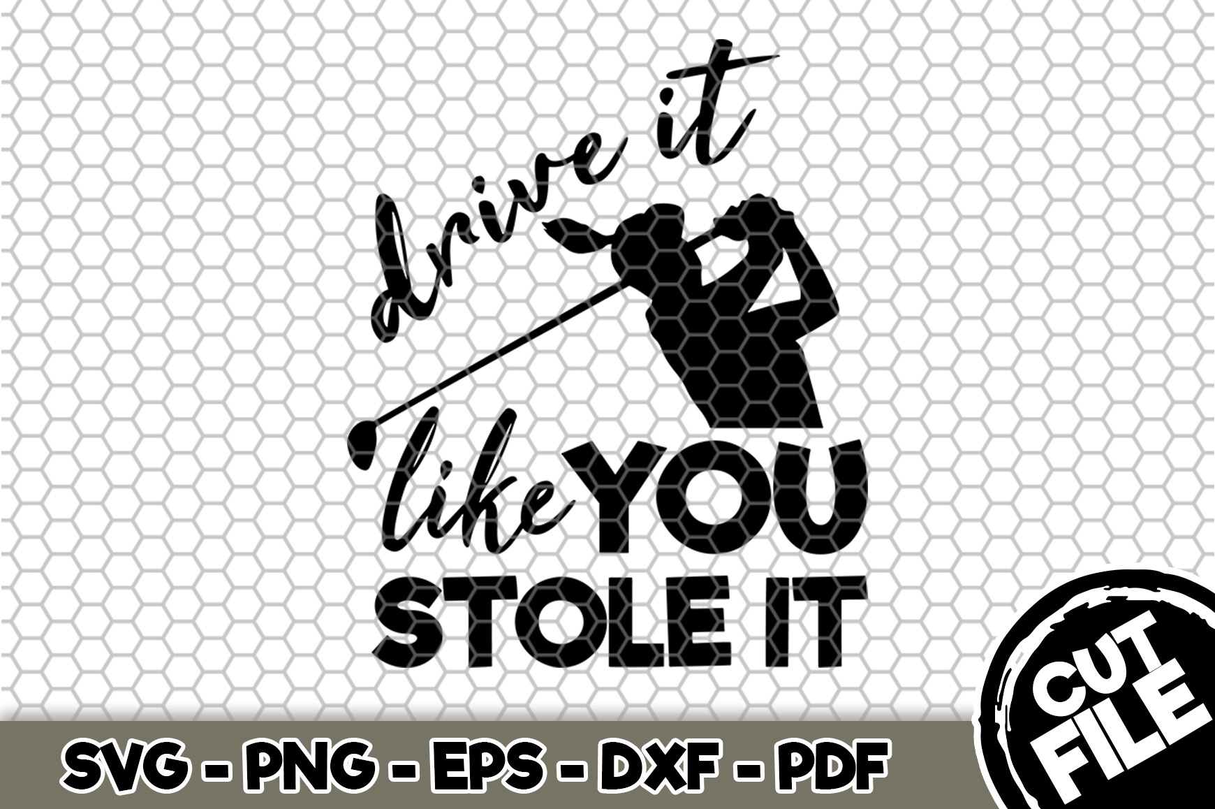 Download Free Drive It Like You Stole It Golf Svg Graphic By Svgexpress for Cricut Explore, Silhouette and other cutting machines.