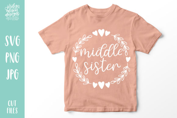 Middle Sister Graphic Crafts By jordynalisondesigns