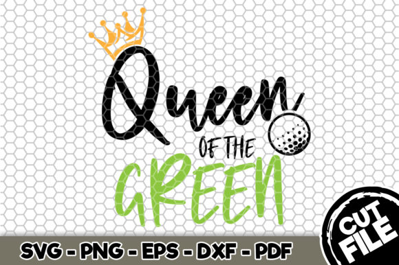 Download Free Queen Of The Green Golf Svg Graphic By Svgexpress Creative for Cricut Explore, Silhouette and other cutting machines.