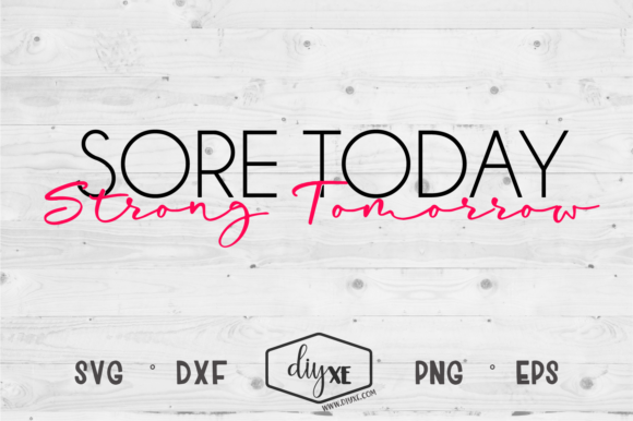 Sore Today Strong Tomorrow Graphic Crafts By Sheryl Holst