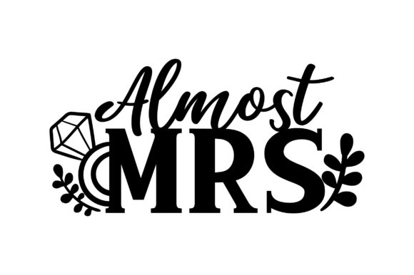 Almost Mrs Wedding Craft Cut File By Creative Fabrica Crafts - Image 2