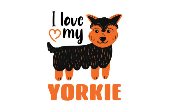 I Love My Yorkie Dogs Craft Cut File By Creative Fabrica Crafts