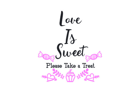 Love is Sweet Please Take a Treat Wedding Craft Cut File By Creative Fabrica Crafts - Image 1
