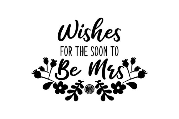 Wishes for the Soon to Be Mrs Wedding Craft Cut File By Creative Fabrica Crafts - Image 2