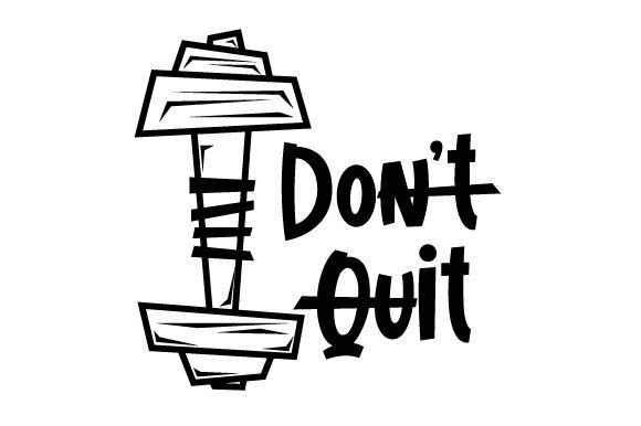 Don't Quit Motivational Craft Cut File By Creative Fabrica Crafts - Image 2