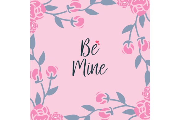 Greeting Card Template Be Mine Graphic By Stockfloral Creative