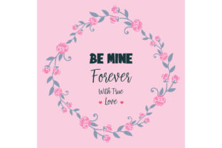 Download Free Lettering Text Be Mine Of Romantic Graphic By Stockfloral for Cricut Explore, Silhouette and other cutting machines.