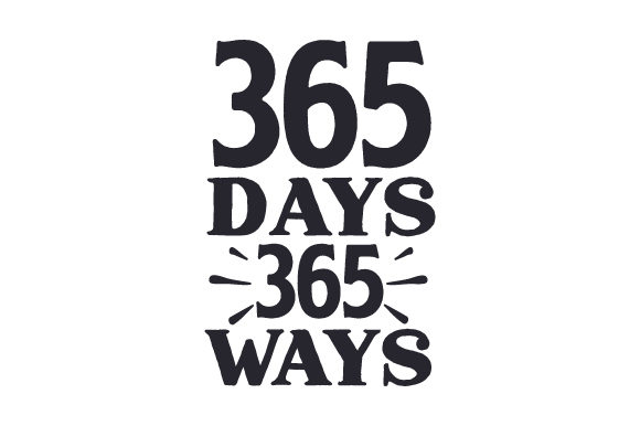 365 Days. 365 Ways. Motivacional Archivo de Corte Craft Por Creative Fabrica Crafts