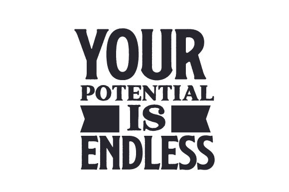 Your Potential is Endless Motivacional Archivo de Corte Craft Por Creative Fabrica Crafts