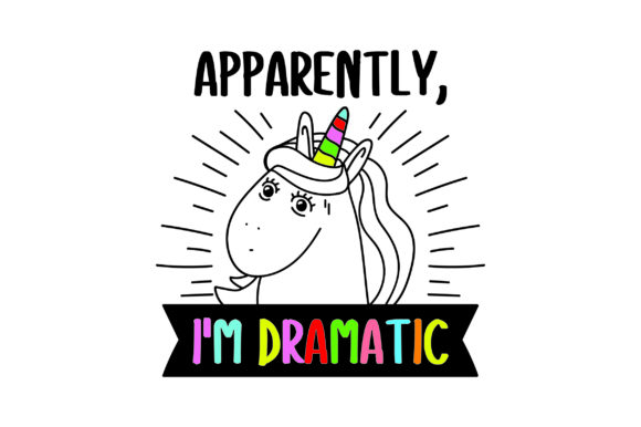 Apparently, I'm Dramatic Diseños y Dibujos Archivo de Corte Craft Por Creative Fabrica Crafts