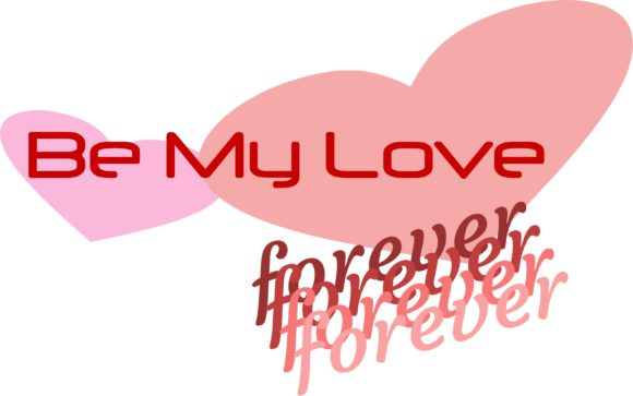 Download Free Be My Love Forever Grafico Por Designclusters Creative Fabrica for Cricut Explore, Silhouette and other cutting machines.
