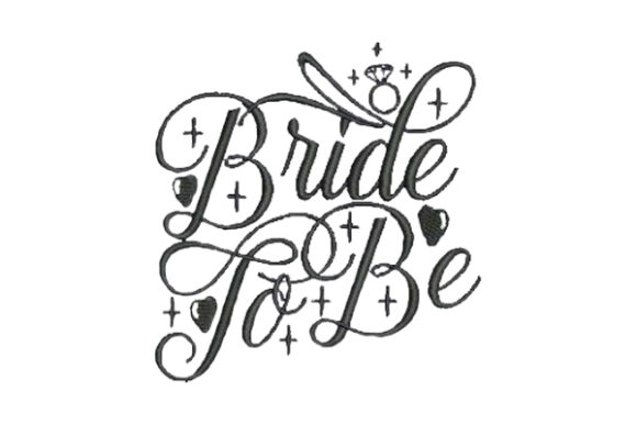 Bride to Be Wedding Quotes Embroidery Design By Embroidery Designs