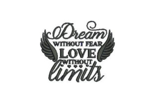 Dream Without Fear, Love Without Limits Inspirational Embroidery Design By Embroidery Designs