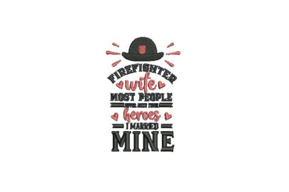Firefighter Wife Wife Embroidery Design By Embroidery Designs - Image 1