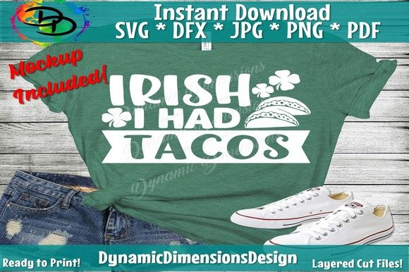 Irish I Had Tacos Graphic Crafts By dynamicdimensions