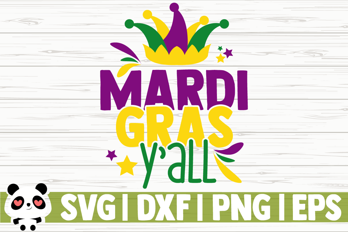 Download Free Mardi Gras Y All Graphic By Creativedesignsllc Creative Fabrica for Cricut Explore, Silhouette and other cutting machines.