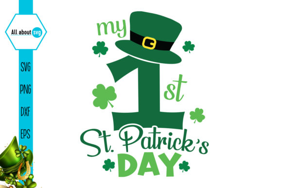 Download Free My First St Patrick S Day Graphic By All About Svg Creative for Cricut Explore, Silhouette and other cutting machines.