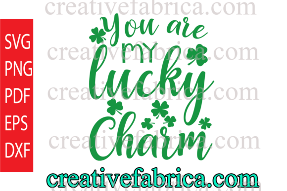 Download Free You Are My Lucky Charm Graphic By Dobey705002 Creative Fabrica for Cricut Explore, Silhouette and other cutting machines.