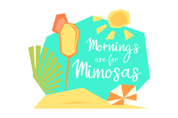 Mornings Are for Mimosas Wedding Craft Cut File By Creative Fabrica Crafts