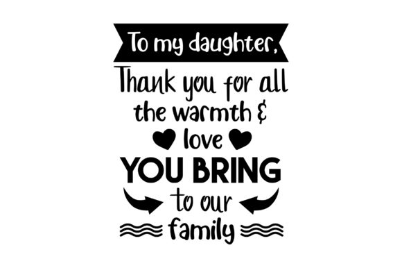 To My Daughter Thank You for All Familia Archivo de Corte Craft Por Creative Fabrica Crafts