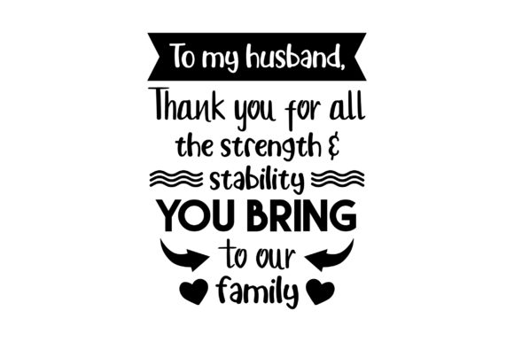 To My Husband Thank You for All Familie Plotterdatei von Creative Fabrica Crafts