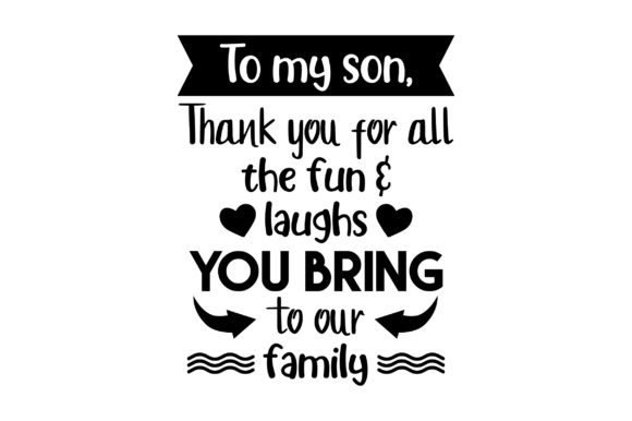 To My Son Thank You for All Family Craft Cut File By Creative Fabrica Crafts