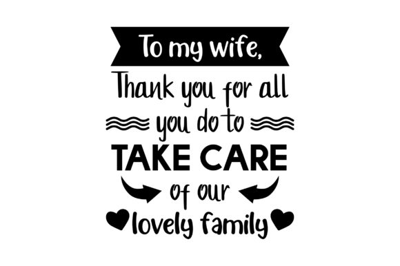To My Wife Thank You for All Family Craft Cut File By Creative Fabrica Crafts