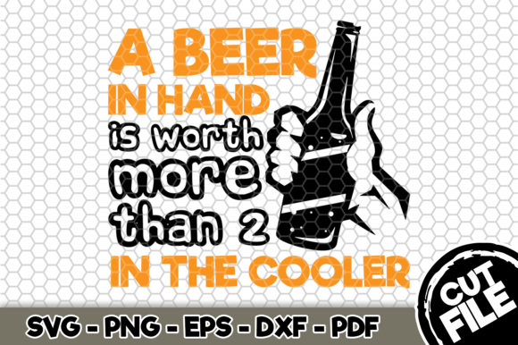 Download Free Beer In Hand Is Worth More Than 2 In The Cooler Graphic By for Cricut Explore, Silhouette and other cutting machines.