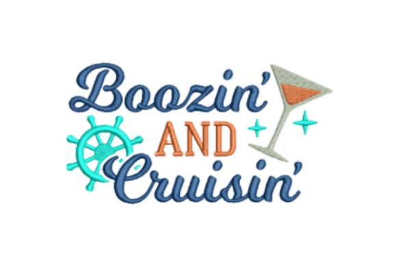 Boozin and Cruisin Travel Quotes Embroidery Design By designsbymira - Image 1