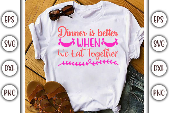 Download Free Dinner Is Better Love Family Graphic By Graphicsbooth Creative for Cricut Explore, Silhouette and other cutting machines.