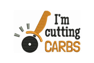I'm Cutting Carbs Kitchen & Cooking Embroidery Design By designsbymira