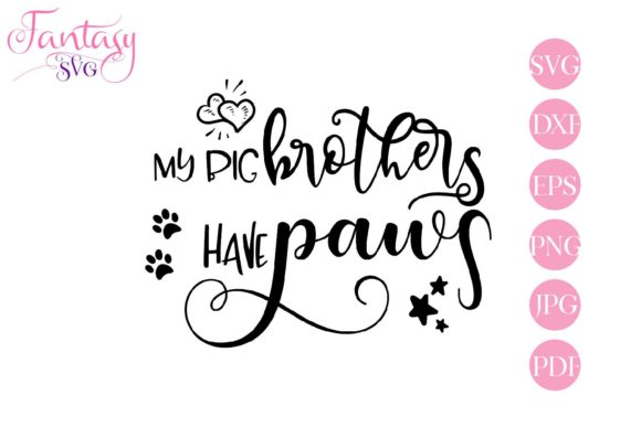 Print on Demand: My Big Brothers Have Paws - Cut File Graphic Crafts By Fantasy SVG