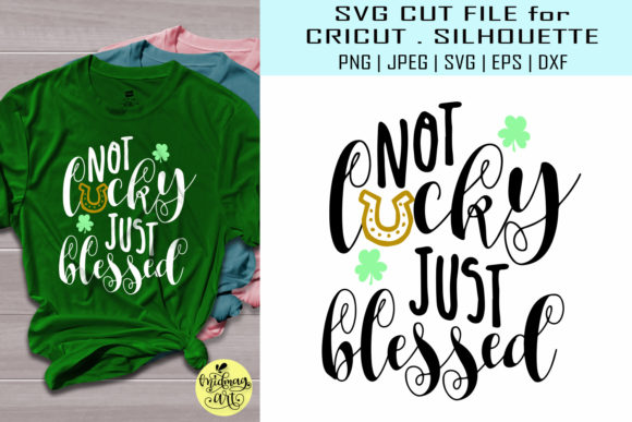 Download Free Not Lucky Just Blessed Graphic By Midmagart Creative Fabrica for Cricut Explore, Silhouette and other cutting machines.