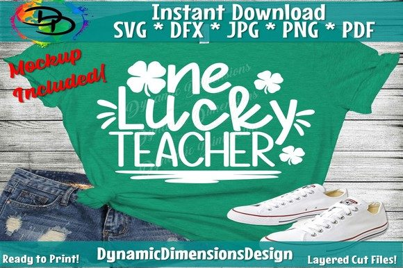 Download Free One Lucky Teacher Graphic By Dynamicdimensions Creative Fabrica for Cricut Explore, Silhouette and other cutting machines.
