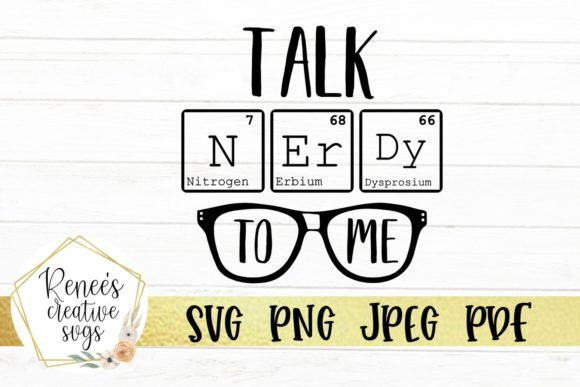 Print on Demand: Talk Nerdy to Me Graphic Crafts By ReneesCreativeSVGs