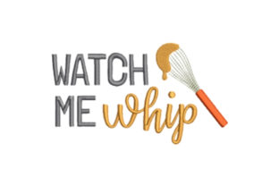 Watch Me Whip Kitchen & Cooking Embroidery Design By designsbymira