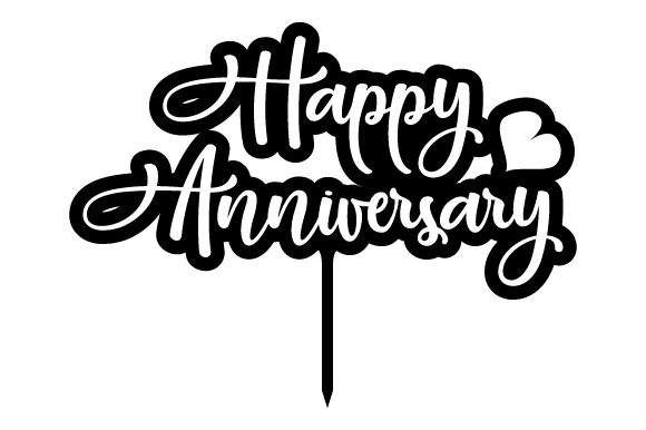 Happy Anniversary Cake Topper Svg Cut File By Creative Fabrica