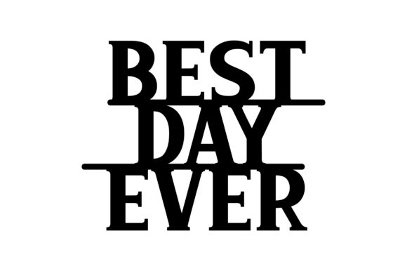 Best Day Ever Wedding Craft Cut File By Creative Fabrica Crafts