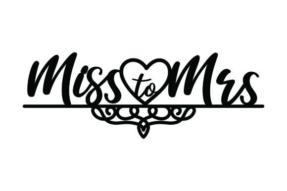 Miss to Mrs Wedding Craft Cut File By Creative Fabrica Crafts