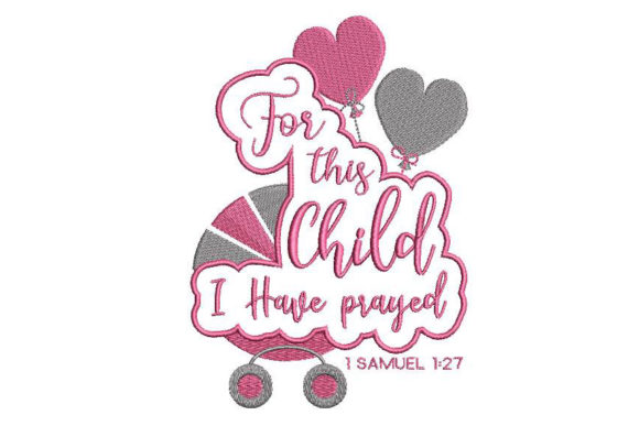 Download Free For This Child I Have Prayed Creative Fabrica for Cricut Explore, Silhouette and other cutting machines.