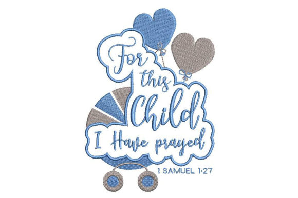 For This Child I Have Prayed  Babies & Kids Quotes Embroidery Design By Embroidery Shelter - Image 2
