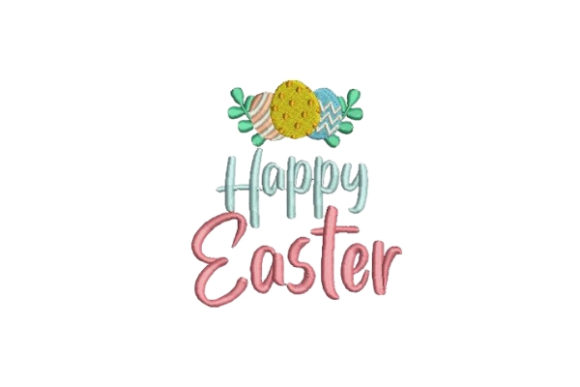 Happy Easter Easter Embroidery Design By Embroidery Designs - Image 1