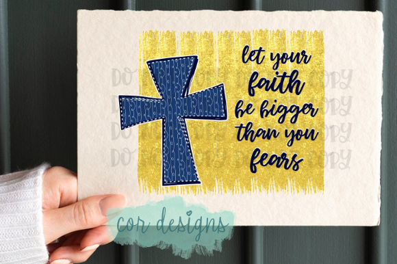 Download Free Let Your Faith Be Bigger Than Your Fears Graphic By Designscor for Cricut Explore, Silhouette and other cutting machines.