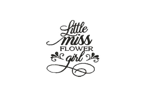Little Miss Flower Girl Wedding Quotes Embroidery Design By Embroidery Designs - Image 1