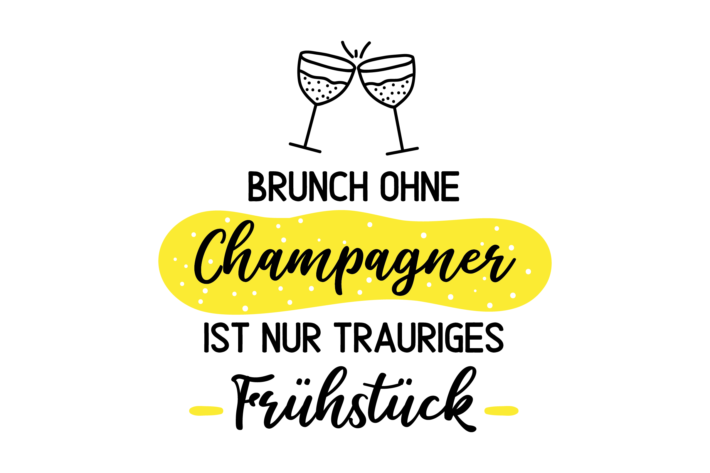 Download Free Brunch Ohne Champagner Ist Nur Trauriges Fruhstuck Svg Cut File for Cricut Explore, Silhouette and other cutting machines.