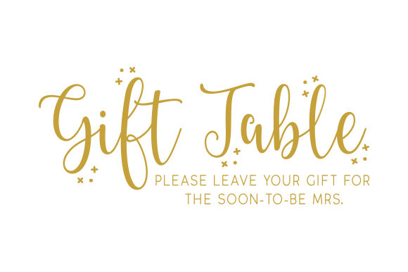 Gift Table - Please Leave Your Gift for the Soon-to-Be Mrs Wedding Craft Cut File By Creative Fabrica Crafts