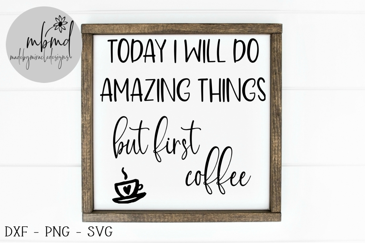 Download Free But First Coffee Graphic By Madebymiracledesigns Creative Fabrica for Cricut Explore, Silhouette and other cutting machines.