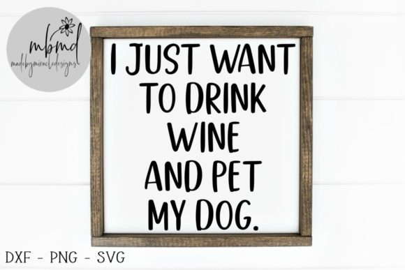 Download Free Drink Wine And Pet My Dog Graphic By Madebymiracledesigns for Cricut Explore, Silhouette and other cutting machines.